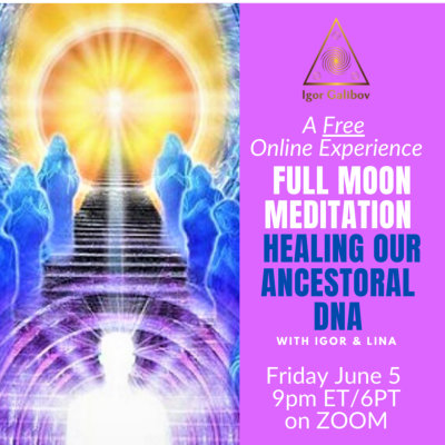 FULL MOON MEDITATION HEALING OUR ANCESTRAL DNA